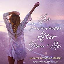 The Summer After You and Me Audiobook by Jennifer Salvato Doktorski Narrated by Amy Melissa Bentley