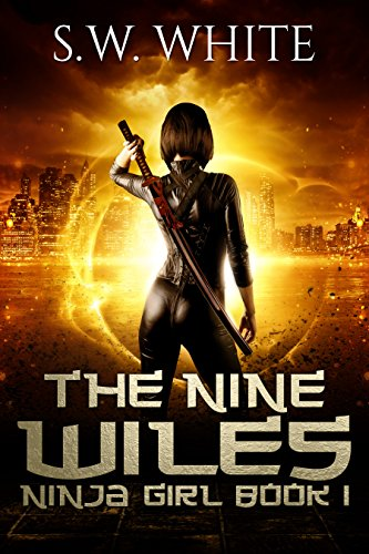 Amazon.com: The Nine Wiles (Ninja Girl Book 1) eBook: S. W. ...