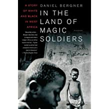 In the Land of Magic Soldiers: A Story of White and Black in West Africa