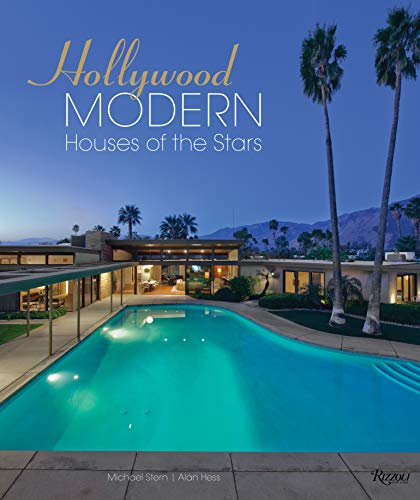 Hollywood Modern: Houses of the Stars: Design, Style, Glamour ()