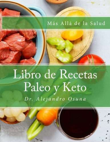 Más Allá de la Salud: Libro de Recetas Paleo y Keto (Spanish Edition)