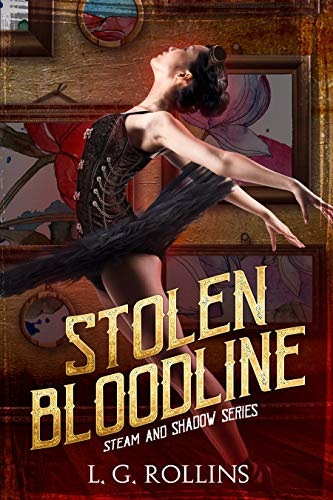 Stolen Bloodline (Steam and Shadow Book 4) by [Rollins, L. G.]
