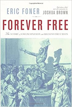 Book Forever Free: The Story of Emancipation and Reconstruction