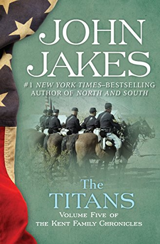 The Titans (The Kent Family Chronicles Book 5) by [Jakes, John]