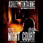 Night Court: One Woman, Three Roles - Judge, Jury, Executioner | Ashley Fontainne