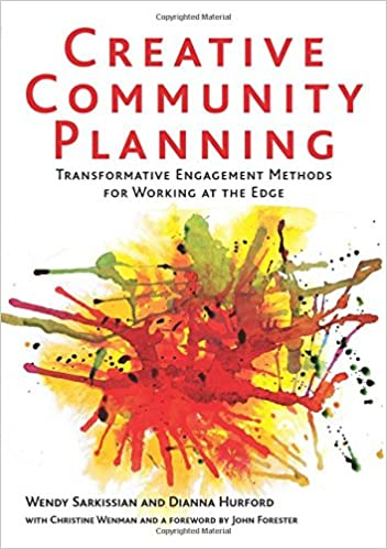 Creative Community Planning: Transformative Engagement Methods for Working at the Edge (Earthscan Tools for Community Planning)