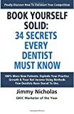 img - for Book Yourself Solid: 34 Secrets Every Dentist Must Know book / textbook / text book