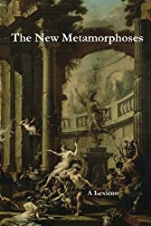 The New Metamorphoses: A Lexicon