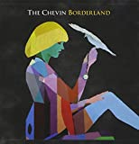 CHEVIN, THE - BORDERLAND
