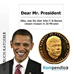 Dear Mr. President: Alles, was Sie über John F. & Barack wissen müssen in 20 Minuten | Robert Sasse,Yannick Esters