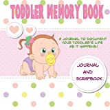 Toddler Memory Book: A Journal and Scrapbook for the Toddler Years (Memory Keepsake Book)