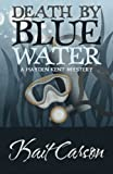 Death By Blue Water (A Hayden Kent Mystery) (Volume 1)