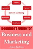 Content Marketing: Beginner's Guide for Business and Marketing(content strategy for the web,content marketing strategy,content marketing agency,agency,content ... strategy,marketing social media,seo 2017)