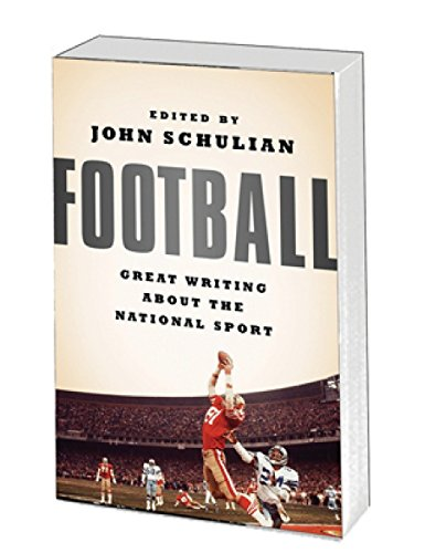 Football: Great Writing About the National Sport: A Library of America Special Publication by Library of America