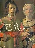 img - for Georges de La Tour: Paris, Galeries nationales du Grand Palais, 3 octobre 1997-26 janvier 1998 (French Edition) book / textbook / text book