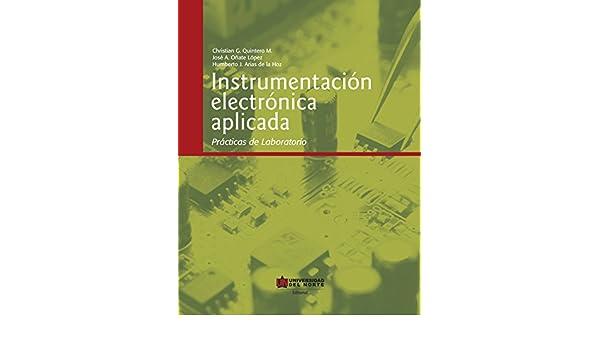 Instrumentación electrónica aplicada: Prácticas de laboratorio (Spanish Edition), Christian Quintero, José Oñate López, Humberto Arias, eBook - Amazon.com