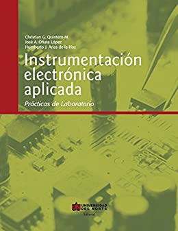 Instrumentación electrónica aplicada: Prácticas de laboratorio (Spanish Edition) by [Quintero, Christian