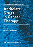 Antifolate Drugs in Cancer Therapy, , 1475745214