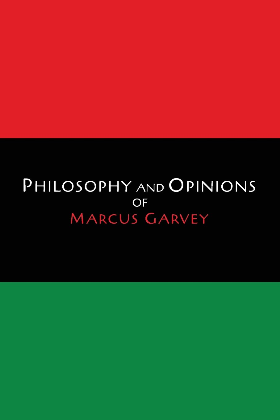 philosophy and opinions of marcus garvey volumes i ii in one philosophy and opinions of marcus garvey volumes i ii in one volume marcus garvey amy jacques garvey 9781614277309 com books