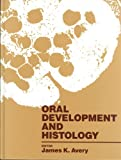 Oral Development and Histology, Avery, James K., 1556640927