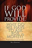img - for If God Will Provide, Why Do We Have To Ask For Money? book / textbook / text book