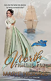 Worth Fighting For (Regency Romance) (Heroic Rogue Series Book 4) by [Higgins, Marie]