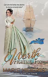 Worth Fighting For (Regency Romance) (Heroic Rogue Series Book 4)