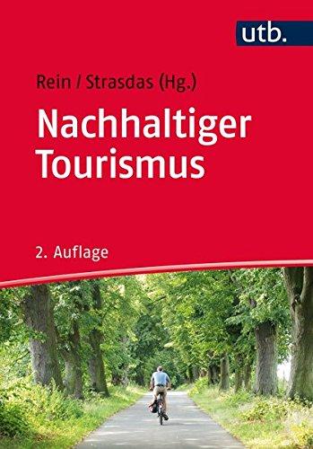 Nachhaltiger Tourismus: Einführung Taschenbuch – 24. April 2017 Wolfgang Strasdas Hartmut Rein UTB GmbH 3825247139