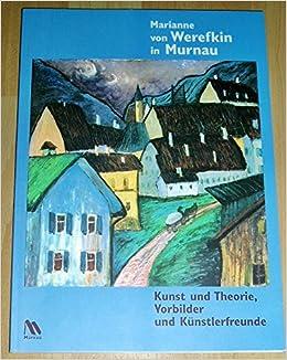 Baumarkt Murnau marianne werefkin in murnau kunst und theorie vorbilder und