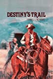 Destiny's Trail, Terrell L. Bowers, 147783611X