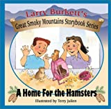 A Home for the Hamsters, Larry Burkett, 0802409822
