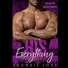His Everything Audiobook by Frankie Love Narrated by Josh Price