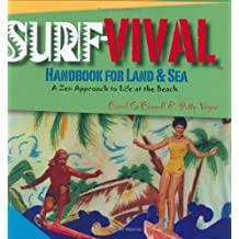 Surf-vival Handbook for Land and Sea: A Zen Approach to Life at the Beach