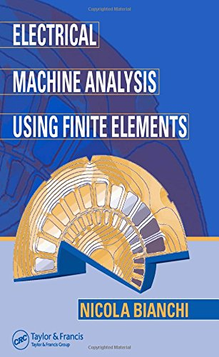 Electrical Machine Analysis Using Finite Elements (Power Electronics and Applications Series)