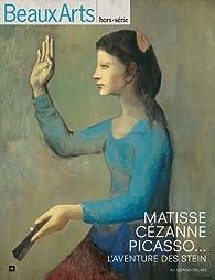 Matisse, Cézanne, Picasso... : L'aventure des Stein par Thierry Taittinger
