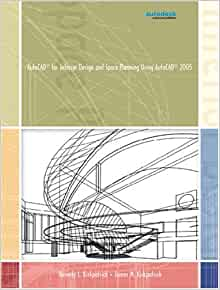 Autocad 2005 For Interior Design And Space Planning Using Autocad R 2005 Beverly L