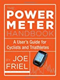 img - for The Power Meter Handbook: A User's Guide for Cyclists and Triathletes book / textbook / text book