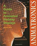 Animatronics: Guide to Holiday Displays