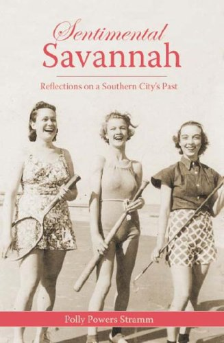 Sentimental Savannah:: Reflections on a Southern City's Past (American Chronicles) pdf