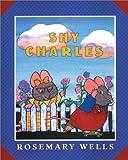 Shy Charles, Rosemary Wells, 0670887293