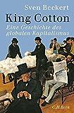 img - for King Cotton: Eine Geschichte des globalen Kapitalismus book / textbook / text book