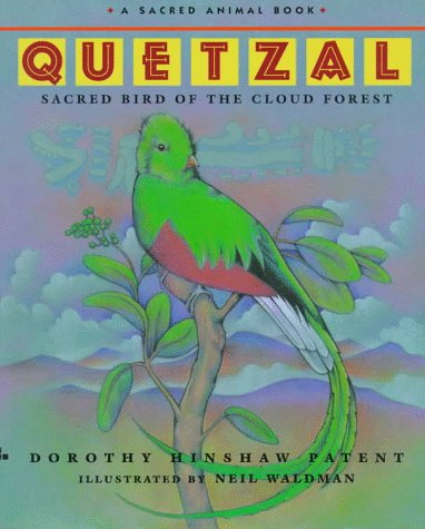 - Quetzal: Sacred Bird of the Cloud Forest