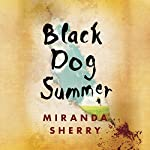 Black Dog Summer | Miranda Sherry