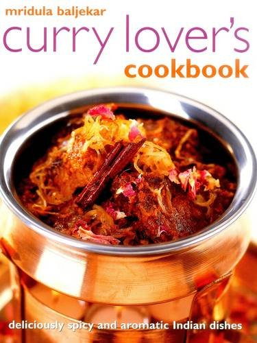Aromatic Indian Dishes (Curry Lover's Cookbook: Deliciously Spicy And Aromatic Indian Dishes)