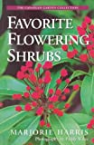 Favorite Flowering Shrubs, Majorie Harris and Paddy Wales, 0006380255