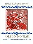 'Olelo No'eau: Hawaiian Proverbs and...