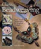 Classic Beadweaving, Ann Benson, 1402710712