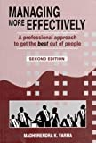img - for Managing More Effectively: A Professional Approach to Get the Best Out of People (Response Books) by Madhurendra K Varma (2001-10-31) book / textbook / text book
