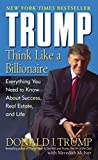 img - for Trump: Think Like a Billionaire: Everything You Need to Know About Success, Real Estate, and Life book / textbook / text book
