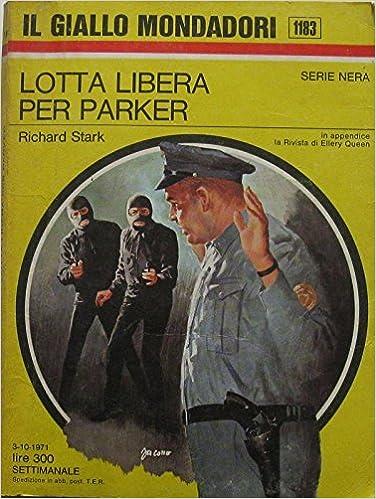 Richard Stark - Lotta libera per Parker (1971)